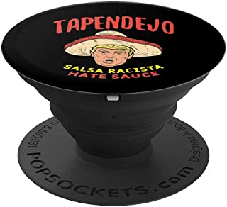 Tapendejo Racista Hate Funny Anti Trump 2020 Mexican Gift PopSockets Grip and Stand for Phones and Tablets