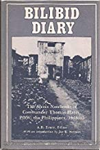 Bilibid Diary: The Secret Notebooks of Commander Thomas Hayes, POW, the Philippines, 1942-45