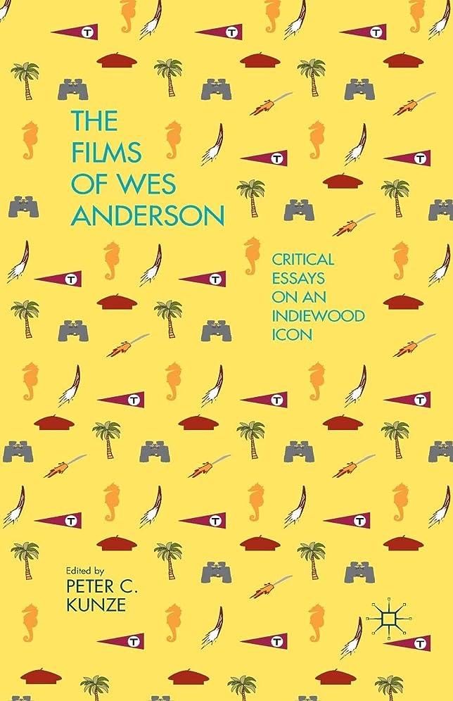 腐食するタヒチ整理するThe Films of Wes Anderson: Critical Essays on an Indiewood Icon