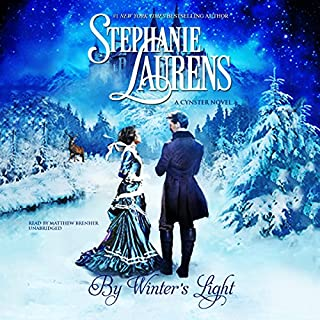 By Winter's Light     Cynster, Book 21              By:                                                                                                                                 Stephanie Laurens                               Narrated by:                                                                                                                                 Matthew Brenher                      Length: 7 hrs and 54 mins     4 ratings     Overall 5.0