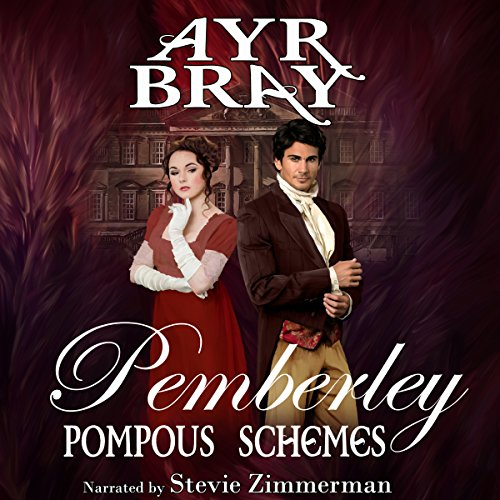 Pompous Schemes     Pemberley Book 2              By:                                                                                                                                 Ayr Bray                               Narrated by:                                                                                                                                 Stevie Zimmerman                      Length: 2 hrs and 13 mins     17 ratings     Overall 4.2