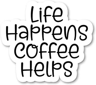 Life Happens Coffee Helps Sticker Funny Quotes Stickers - Laptop Stickers - Vinyl Decal - Laptop, Phone, Tablet Vinyl Deca...