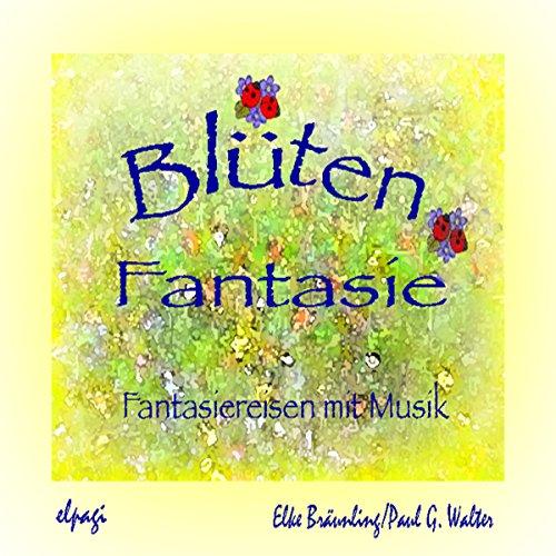 Blütenfantasie. Fantasiereisen und Musik für Klein und Groß Titelbild
