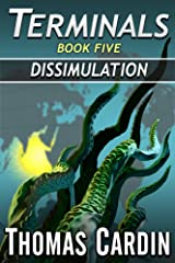 Terminals book five: Dissimulation Kindle Edition