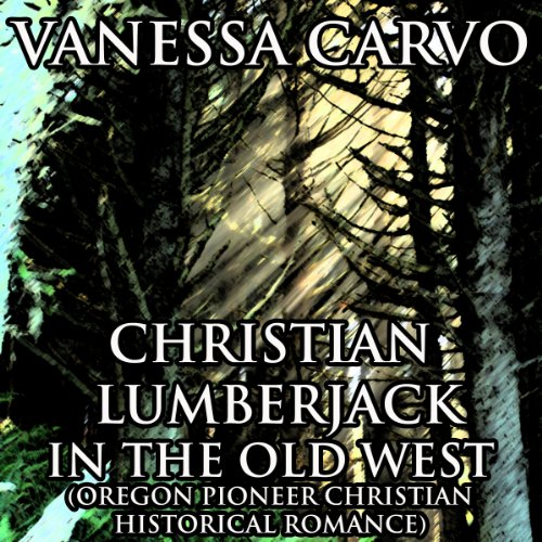 Christian Lumberjack in the Old West cover art
