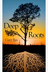 Deep Roots: Stories that matter Kindle Edition