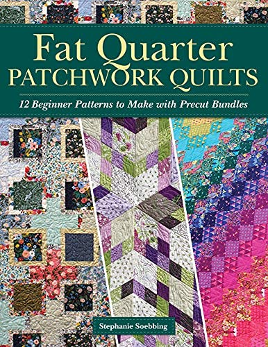 Fat Quarter Patchwork Quilts: 12 Beginner Patterns to make with Precut Bundles (English Edition)