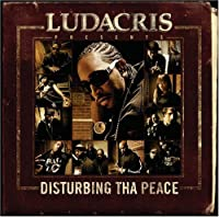 Ludacris Presents Disturbing Tha Peace (Clean)