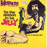 Season to Be Jelly by Mothers of Invention