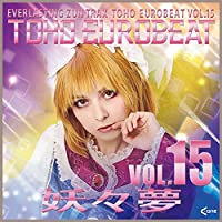 TOHO EUROBEAT VOL.15 妖々夢[東方Project]