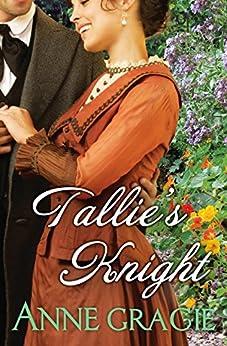 Tallie's Knight (Regency Book 21) by [Anne Gracie]