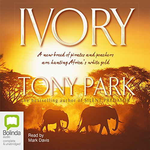 Ivory                   By:                                                                                                                                 Tony Park                               Narrated by:                                                                                                                                 Mark Davis                      Length: 15 hrs and 35 mins     335 ratings     Overall 3.9