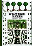 Tous les jardins du monde (DECOUVERTES GALLIMARD)