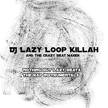 Nothing but Lazy Beats the Rap Instrumentals