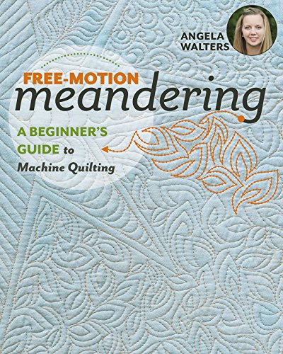 Free-Motion Meandering: A Beginners Guide to Machine Quilting (English Edition)