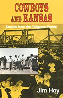 Cowboys and Kansas: Stories from the Tallgrass Prairie
