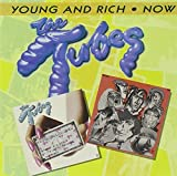 Young and Rich/Now by The Tubes (2012-03-26)