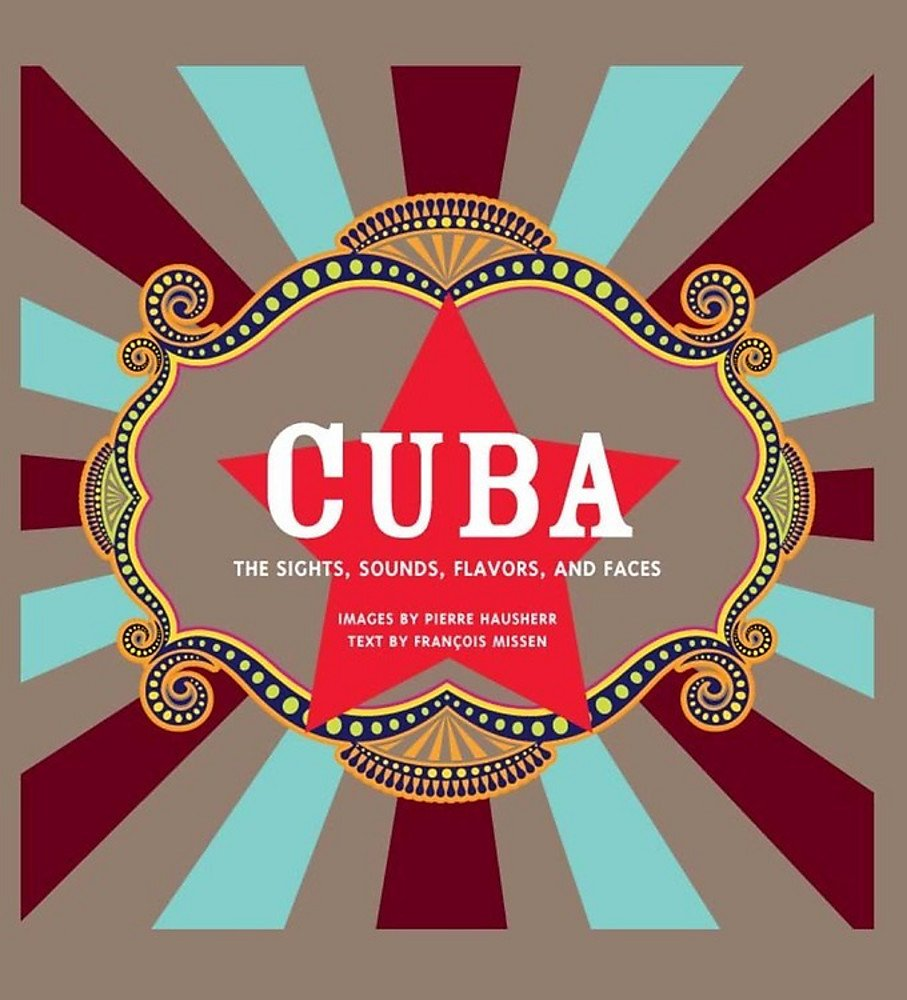 Image OfCuba: The Sights, Sounds, Flavors, And Faces