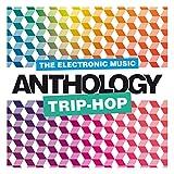 The Electronic Music Anthology : Trip-Hop
