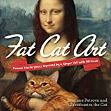 Fat Cat Art: Famous Masterpieces Improved by...