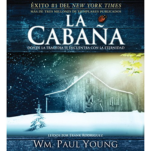 La Cabana [The Shack] (Texto Completo) audiobook cover art