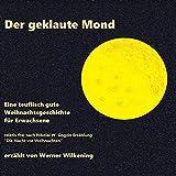 Der geklaute Mond. Eine teuflisch gute Weihnachtsgeschichte für Erwachsene: Relativ frei nach Nikolai W. Gogols Erzählung 'Die Nacht vor Weihnachten'