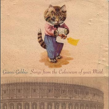 Songs from the Colosseum of Your Mind - Vol.1