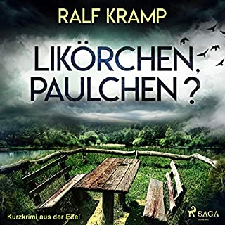 Likörchen, Paulchen?     Kurzkrimi aus der Eifel              Autor:                                                                                                                                 Ralf Kramp                               Sprecher:                                                                                                                                 Ralf Kramp                      Spieldauer: 23 Min.     1 Bewertung     Gesamt 5,0
