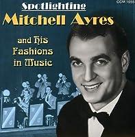 Spotlighting Mitchell Ayres & His Fashions in Musi