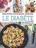 Recettes efficaces contre le diabète : 80 recettes saines & délicieuses