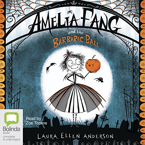 Amelia Fang and the Barbaric Ball audiobook cover art