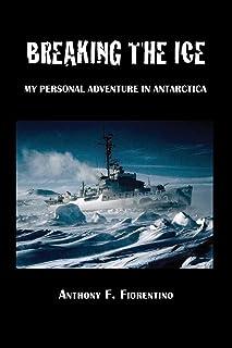 Breaking the Ice. My Personal Adventure in Antarctica