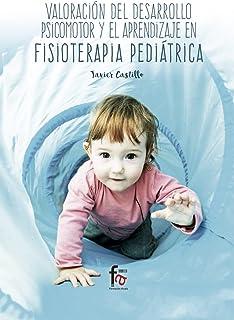 Valoración del Desarrollo Psicomotor y el Aprendizaje en Fisioterapia Pediátrica, Colección Ciencias Sanitarias