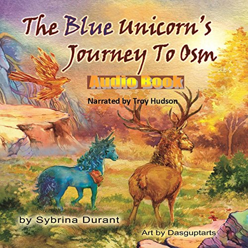 The Blue Unicorn's Journey to Osm Audiobook By Sybrina Durant cover art
