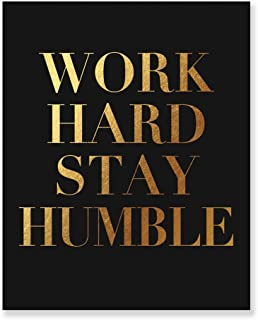 Work Hard Stay Humble Gold Foil Print on Black Matte Paper Modern Typographic Poster Girl Boss Office Decor Motivational Poster Dorm Room Wall Art 8 inches x 10 inches B43
