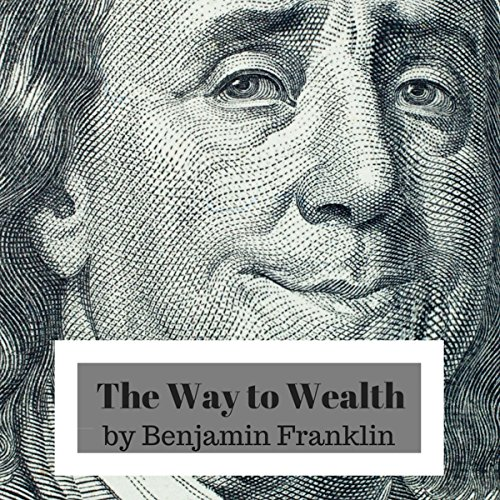 The Way to Wealth Audiobook By Benjamin Franklin cover art