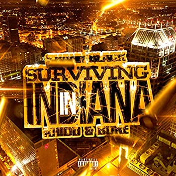 Surviving in Indiana (feat. Khidd & Buke Da Maniac)