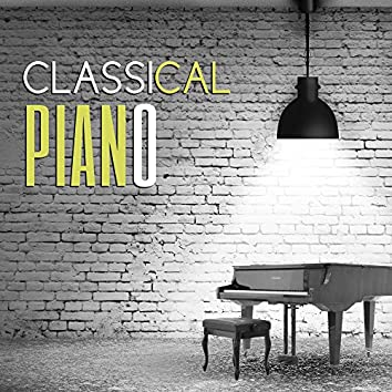 Classical Piano – Ambient Collection of Classical Music , Relaxation, Instrumental Piano