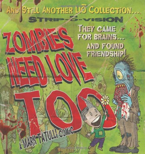 Zombies Need Love Too: And Still Another Lio Collection...