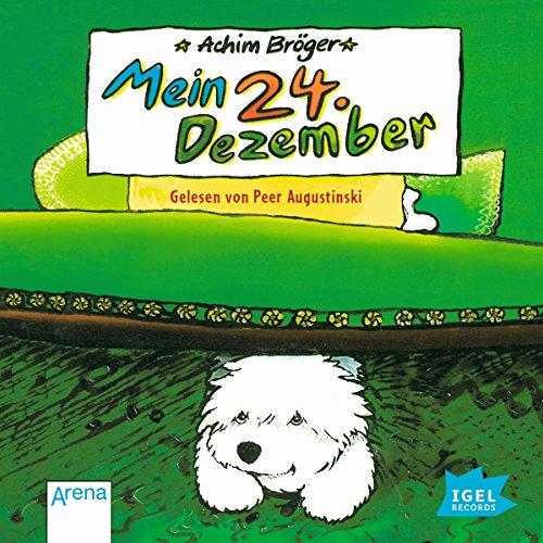 Mein 24. Dezember                   Autor:                                                                                                                                 Achim Bröger                               Sprecher:                                                                                                                                 Peer Augustinski                      Spieldauer: 36 Min.     11 Bewertungen     Gesamt 4,8