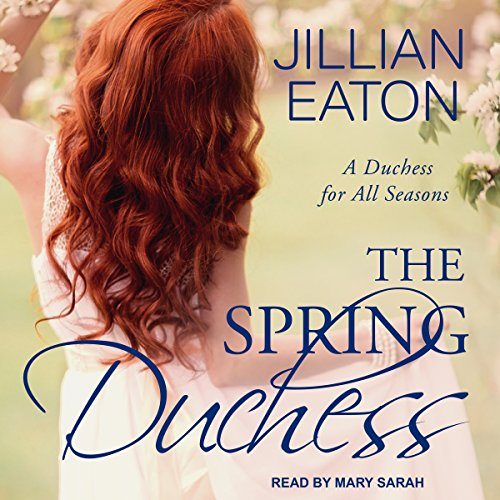 The Spring Duchess Audiobook By Jillian Eaton cover art