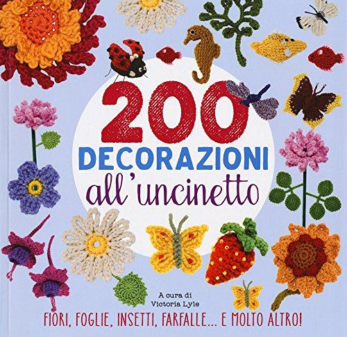 200 decorazioni all\'uncinetto