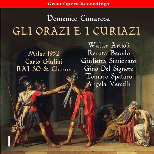 Cimarosa: Gli Orazi e i Curiazi, Vol. 1 [1952]