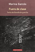 Fuera de clase: Textos de filosofía de guerrilla (Ensayo)
