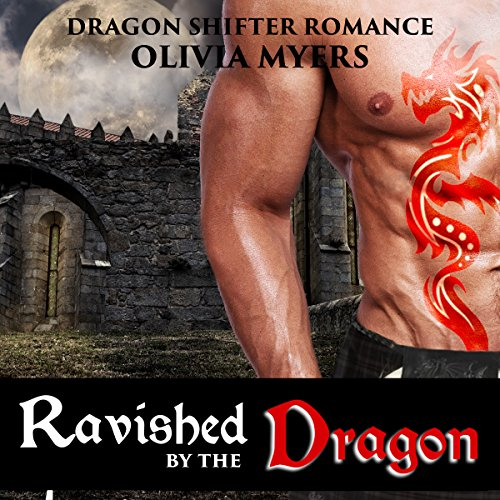 Dragon Shifter Romance: Ravished by the Dragon audiobook cover art