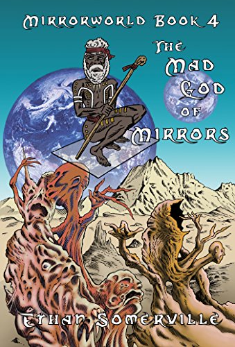 Mirrorworld Book 4 - The Mad God of Mirrors (English Edition)