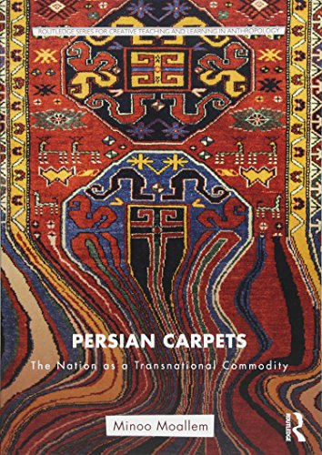 Persian Carpets (Routledge Series for Creative Teaching and Learning in Anthropology)