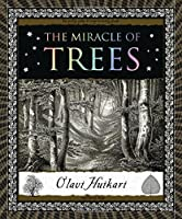 The Miracle of Trees (Wooden Books) by Olavi Huikari(2012-10-16)