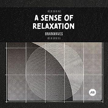 ! ! ! ! ! ! ! ! A Sense of Relaxation Brainwaves  ! ! ! ! ! ! ! !
