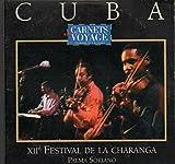 Cuba - XIIème Festival De La Charanga (Salsa, Son Erotico, Rumba Cajon, Guaracha)
